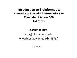 Sushmita Roy sroy@ biostat.wisc biostat.wisc/bmi576/