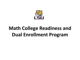 Math College Readiness and  D ual Enrollment Program