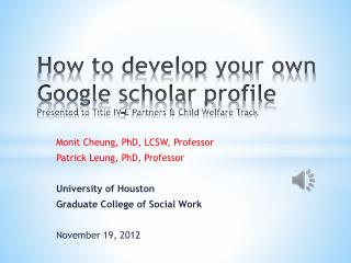 Monit Cheung, PhD, LCSW, Professor Patrick Leung, PhD, Professor University of Houston
