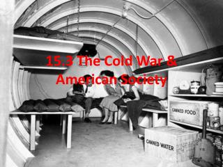 the cold war and its effects on american society The panel explores the defining elements of the cold war, competition and  constraint, and the ways the war transformed us and soviet societies  his  character and his way of proceeding that had this contradictory effect of.