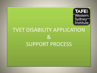 TVET DISABILITY  APPLICATION  &  SUPPORT PROCESS