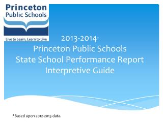 2013-2014 * Princeton Public Schools  State School Performance Report  Interpretive Guide