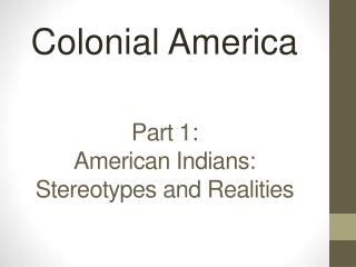 Part 1: American Indians: Stereotypes and Realities