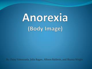 Anorexia (Body Image)