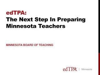 edTPA:  The Next Step In Preparing Minnesota Teachers