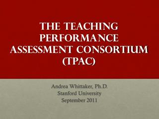 The Teaching Performance Assessment Consortium (TPAC)