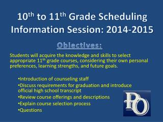 10 th  to 11 th  Grade  Scheduling Information  Session: 2014-2015