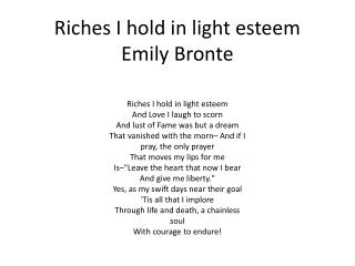 Riches I hold in light esteem Emily Bronte