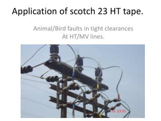 Application of scotch 23 HT tape.