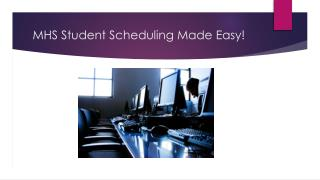 MHS Student Scheduling Made Easy!