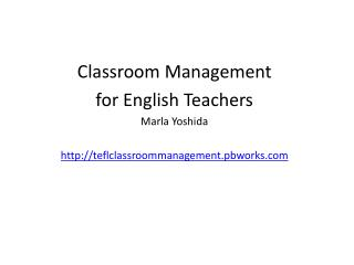 Classroom  Management  for English Teachers Marla Yoshida