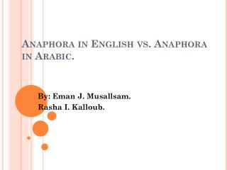 Anaphora in English vs. Anaphora  in Arabic.