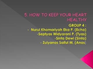 5. HOW TO KEEP YOUR HEART HEALTHY