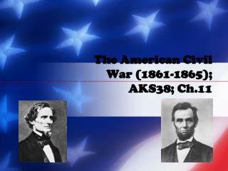 The American Civil War (1861-1865); AKS38; Ch.11