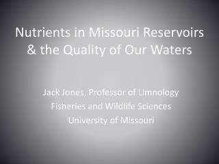 Nutrients in Missouri Reservoirs & the Quality of Our Waters