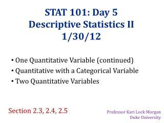 STAT 101: Day 5 Descriptive Statistics II 1/30/12