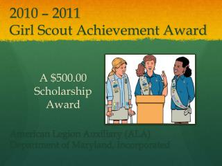 2010 – 2011 Girl Scout Achievement Award