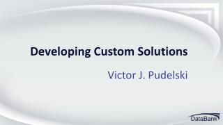 Developing Custom Solutions