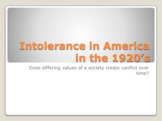 Intolerance in America in the 1920�s