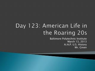 Day 123:  American Life in the Roaring 20s