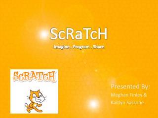 ScRaTcH Imagine . Program . Share