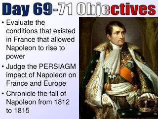 Evaluate the conditions that existed in France that allowed Napoleon to rise to power