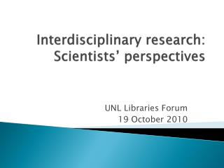 Interdisciplinary research: Scientists' perspectives