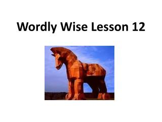 Wordly  Wise Lesson 12