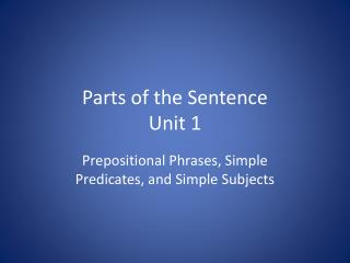 Parts of the Sentence  Unit 1