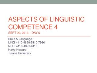 Aspects of linguistic  competence 4 Sept  09,  2013 – DAY  6
