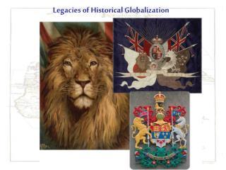 Legacies of Historical Globalization
