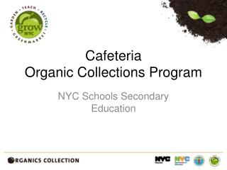 Cafeteria  Organic Collections Program