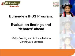 Burnside's IFBS Program: Evaluation findings and 'debates' ahead