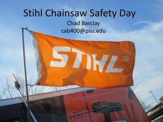Stihl Chainsaw Safety Day Chad Barclay cab400@psu