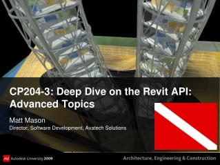 CP204-3: Deep Dive on the Revit API: Advanced Topics
