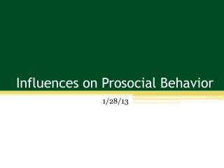 Influences on Prosocial Behavior