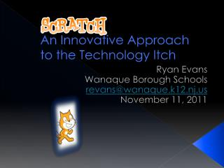 An Innovative Approach  to the Technology Itch