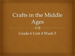 Crafts in the Middle Ages