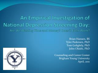 Brian Hansen, BS Tyler Pedersen, PhD Tom Golightly, PhD John Okishi, PhD