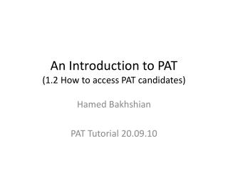 An Introduction to PAT (1.2 How to access PAT candidates)