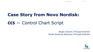 Case  Story from Novo Nordisk:  CCS — Control Chart Script
