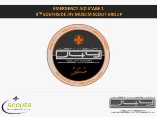 Emergency Aid Stage 1  9 th  Southside j4Y Muslim Scout Group