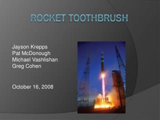 Rocket  Toothbrush