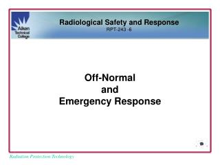Off-Normal and Emergency Response