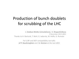 Production of bunch doublets for scrubbing of the LHC