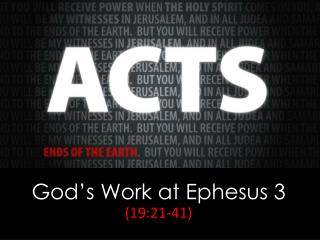 God�s Work at Ephesus 3 (19:21-41)