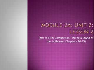 Module 2A: Unit 2:  Lesson  2