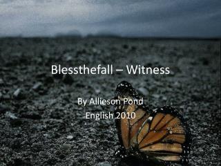 B lessthefall – Witness
