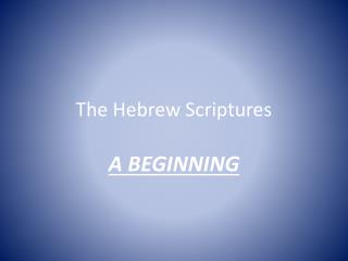 The Hebrew Scriptures