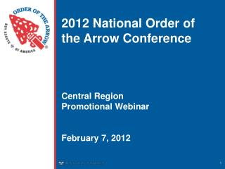 2012 National Order of the Arrow Conference Central  Region Promotional Webinar February 7, 2012